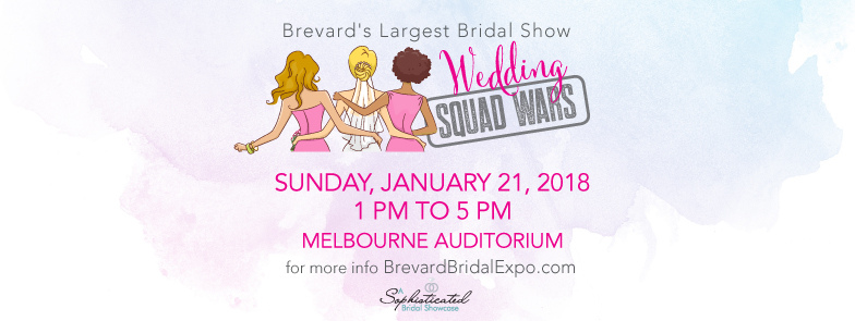 Brevard's Largest Bridal Show featuring Wedding Squad Wars