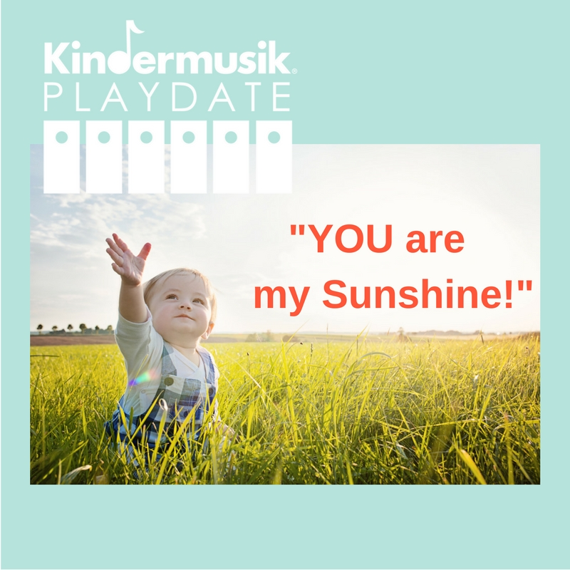 You are my Sunshine! Kindermusik Playdate