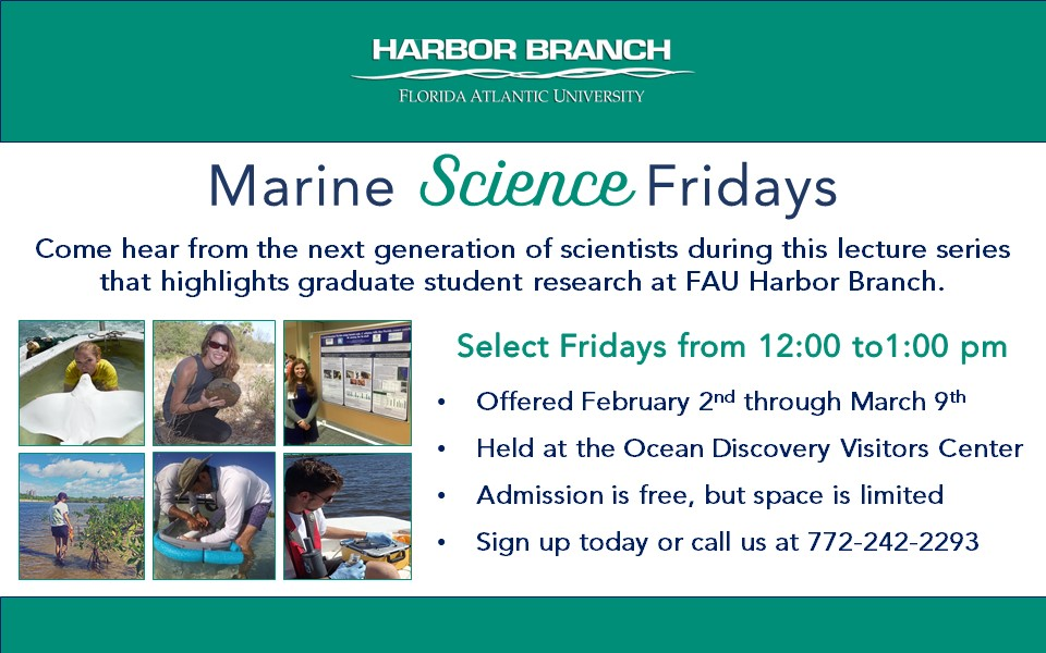 Marine Science Friday Lecture Series at FAU Harbor Branch  2