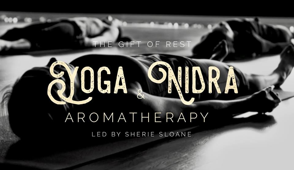 The Gift Of Rest: Yoga Nidra + Aromatherapy