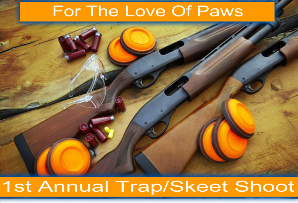 For The Love Of Paws 1st Annual Fun Trap/skeet Shoot