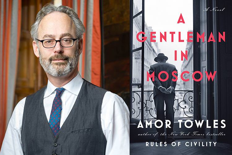 Amor Towles Presents A Gentleman In Moscow