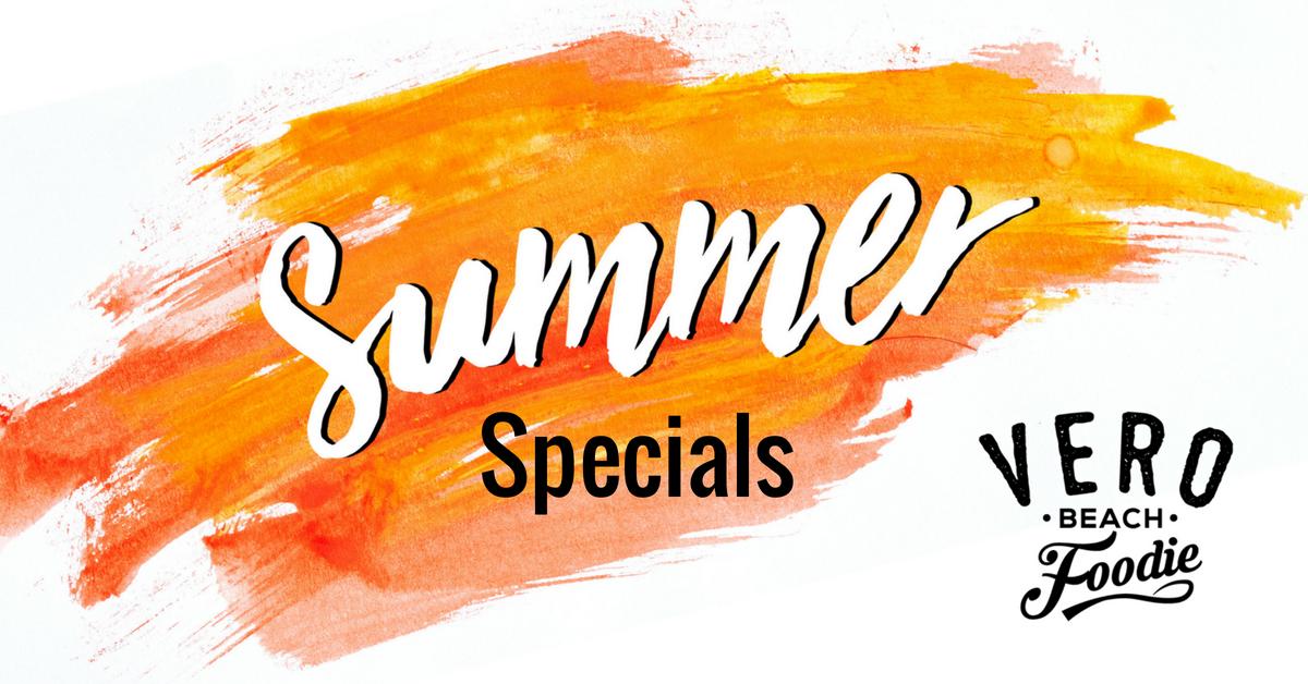 Vero Beach Foodie Summer Specials